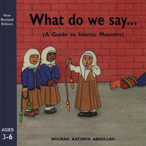 What Do We Say? von Noorah Kathryn Abdullah