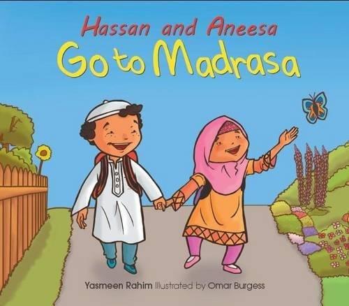 Hassan and Aneesa Go to Madrasa By Yasmeen Rahim