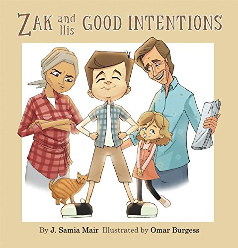 Zak and His Good Intentions By J. Samia Mair