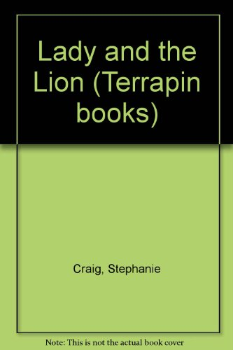 Lady and the Lion (Terrapin books) By Stephanie Craig