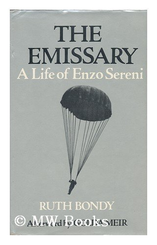 The Emissary: Life of Enzo Sereni By Ruth Bondy