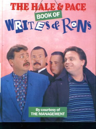 HALE & PACE BOOK OF WRITES & RONS By Norman Pace