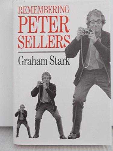 REMEMBERING PETER SELLERS By Graham Stark