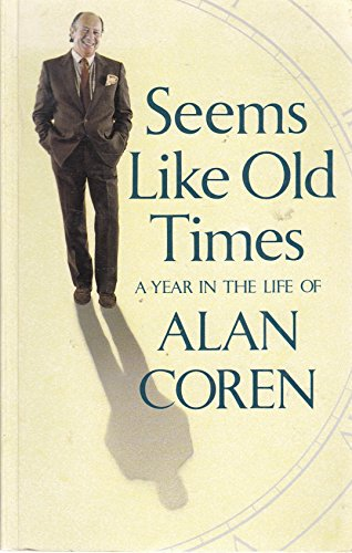 Seems Like Old Times By Alan Coren