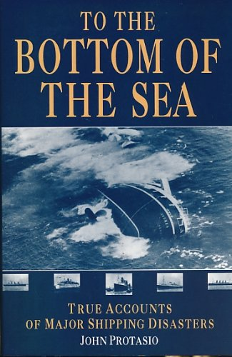 TO THE BOTTOM OF THE SEA By John Protasio