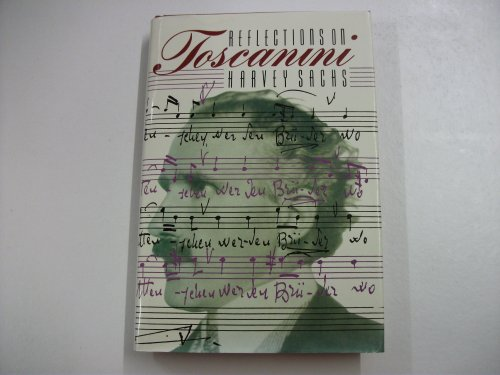 Reflections on Toscanini by Harvey Sachs