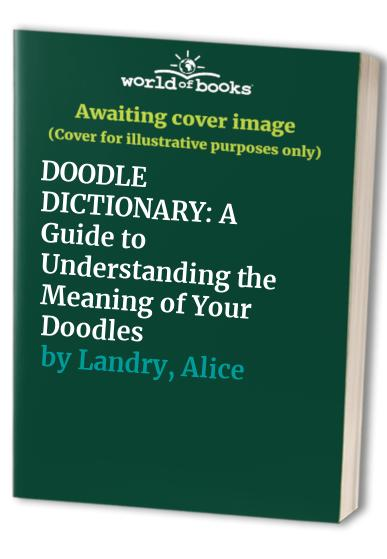 DOODLE DICTIONARY By Alice Landry