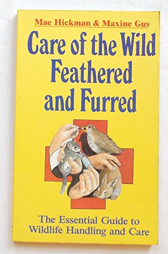 CARE OF THE WILD,FEATHERED & FURRED By Maxine Guy