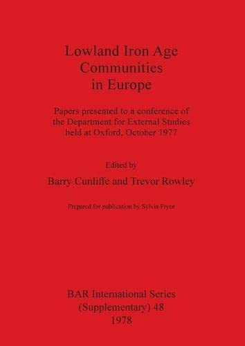 Lowland Iron Age Communities in Europe By Barry Cunliffe