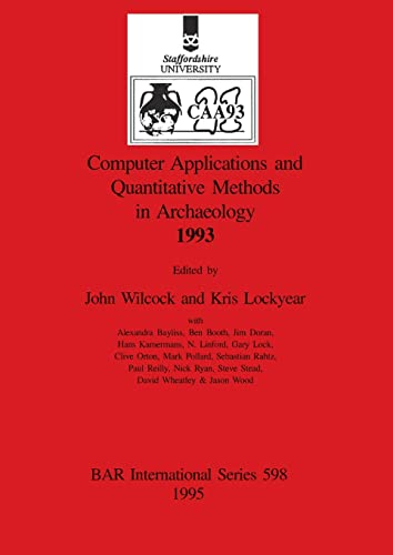 Computer applications and quantitative methods in archaeology 1993 By Edited by Kris Lockyear