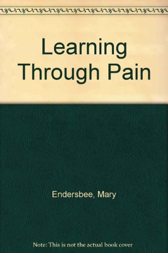 Learning Through Pain By Mary Endersbee