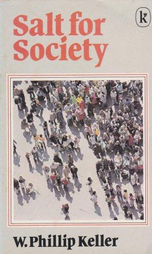 Salt for Society By W. Phillip Keller