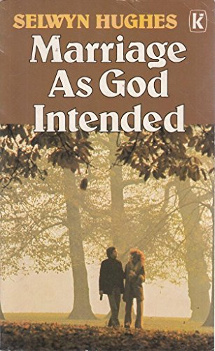 Marriage as God Intended by Selwyn Hughes