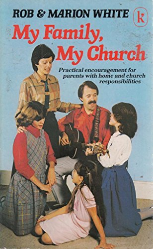 My Family, My Church By Rob White