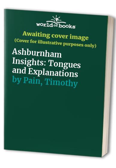 Ashburnham Insights By Timothy Pain