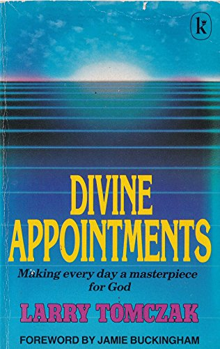 Divine Appointments By Larry Tomczak