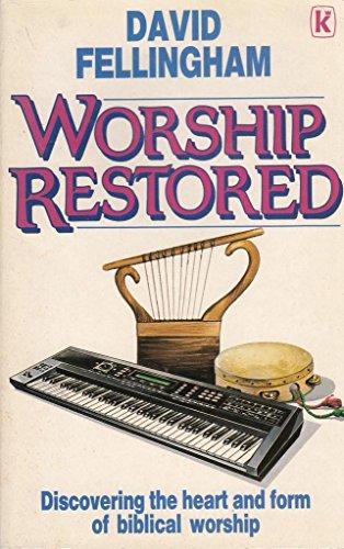 Worship Restored By David Fellingham
