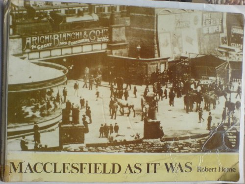 Macclesfield as it Was By Robert Home