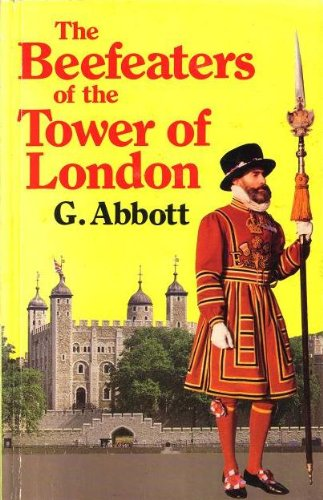 The Beefeaters of the Tower of London By Shelagh Abbott