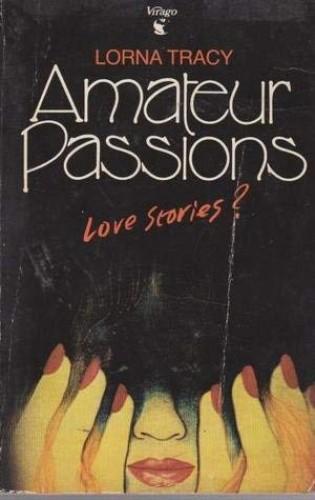 Amateur Passions par Lorna Tracy