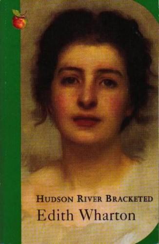 Hudson River Bracketed (Virago Modern Classics) by Edith Wharton