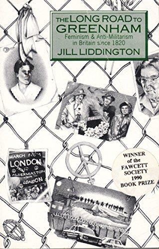 The Long Road to Greenham By Jill Liddington