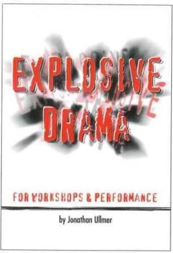 Explosive Drama By Jonathan Ullmer