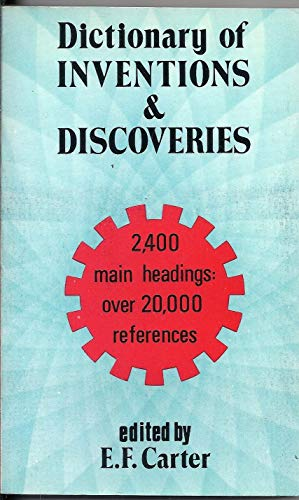 Dictionary of Inventions and Discoveries By Ernest Frank Carter