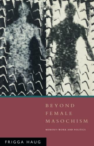 Beyond Female Masochism By Frigga Haug