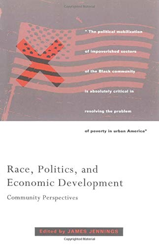 Race, Politics and Economic Development By Edited by James Jennings