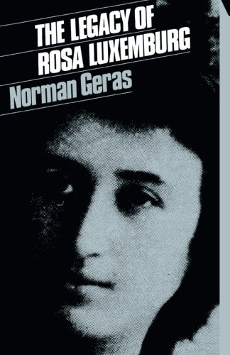 Legacy of Rosa Luxemburg By Norman Geras