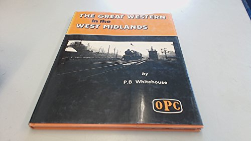 Great Western in the West Midlands By Patrick Whitehouse