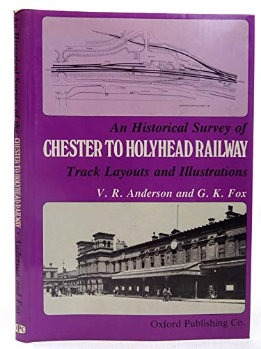 Chester to Holyhead Railway, an Historical Survey of the By V.R. Anderson