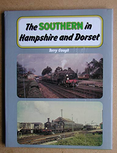 The Southern in Hampshire and Dorset by Terry Gough