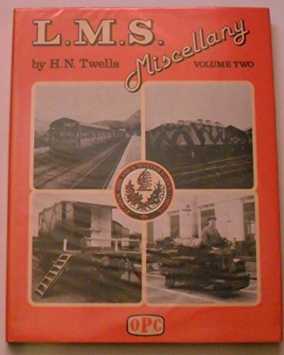 London, Midland and Scottish Railway Miscellany By H.N. Twells
