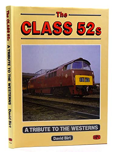Class 52s By David Birt
