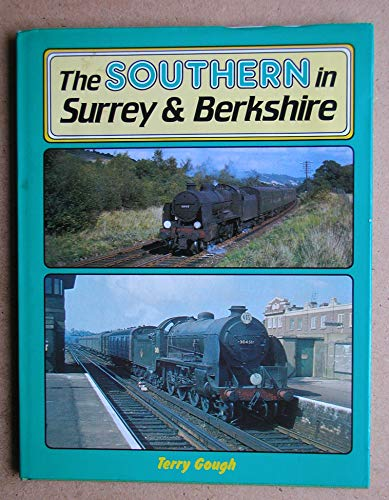 The Southern in Surrey and Berkshire by Terry Gough