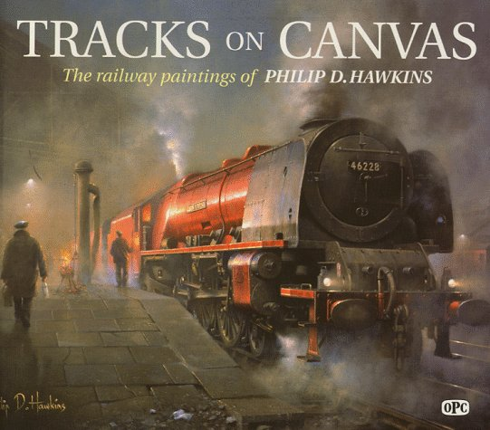 Tracks on Canvas By Philip D. Hawkins