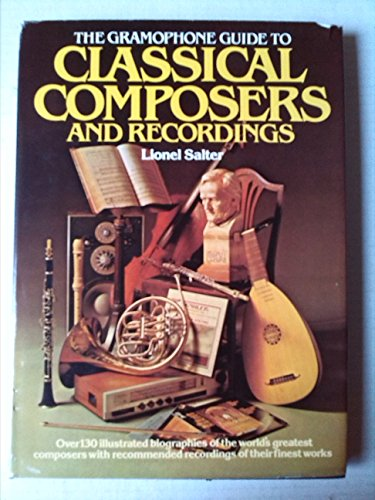 Gramophone Guide to Classical Composers and Recordings (A Salamander book) by Edited by Lionel Salter