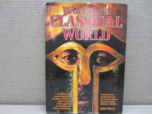 Warfare in the Classical World By J. G. Warry