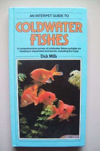 FISHKEEPERS GUIDE TO COLDWATER FISH By Dick Mills