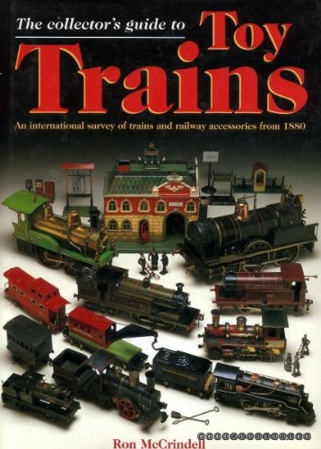 TOY TRAINS, COLLECTOR'S GUIDE TO By Ron McCrindell