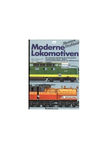Illustrated Encyclopaedia of the World's Modern Locomotives By J.B. Hollingsworth