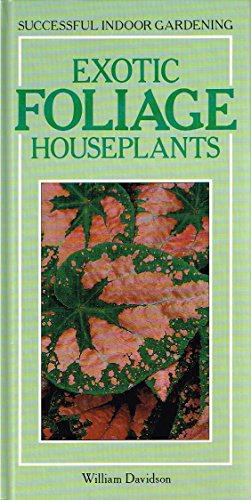EXOTIC FLOWERING HOUSEPLANTS By William Davidson
