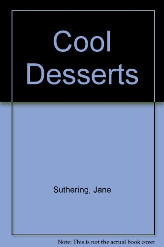 COOL DESSERTS By Jane Suthering