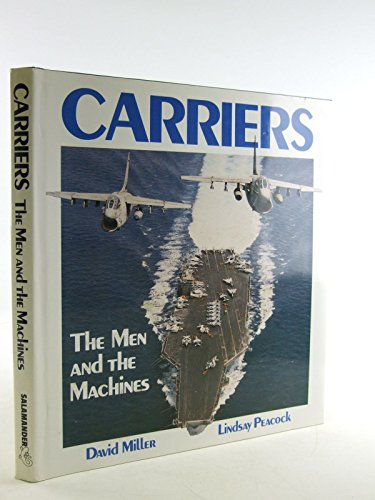 Carriers: The Men and the Machines (A Salamander book) by D.M.O. Miller