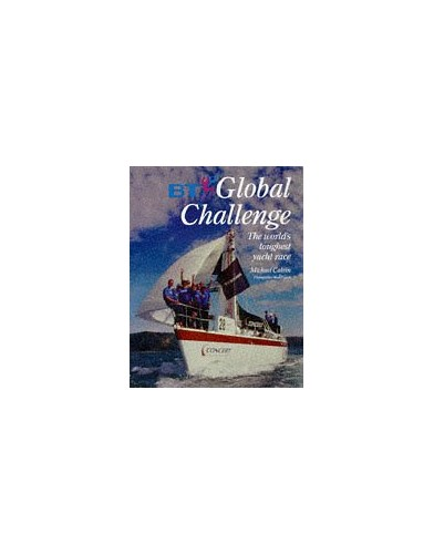 Only Wind and Water: Story of the BT Global Challenge By Michael Calvin