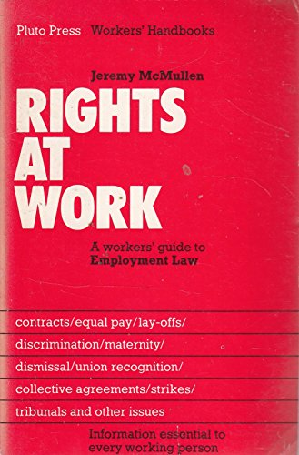 Your Rights at Work: Worker's Guide to Employment Law By Jeremy McMullen