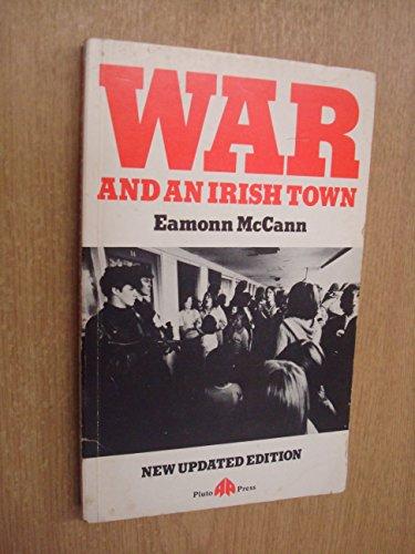 War and an Irish Town By Eamonn McCann