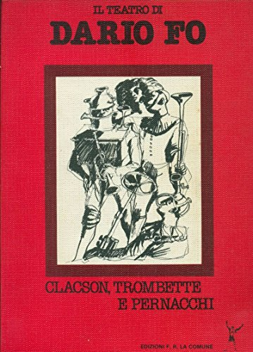 Trumpets and Raspberries By Dario Fo